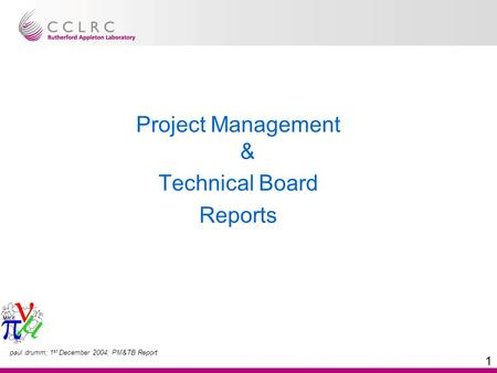 Paul drumm; 1 st December 2004; PM&TB Report 1 Project Management & Technical Board Reports.
