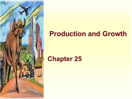 Production and Growth Chapter 25.