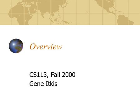 Overview CS113, Fall 2000 Gene Itkis. The Promise Heavy Fast-paced Challenging Rewarding.
