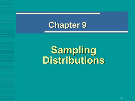 1 Sampling Distributions Chapter 9. 2 9.1 Introduction  In real life calculating parameters of populations is prohibitive because populations are very.