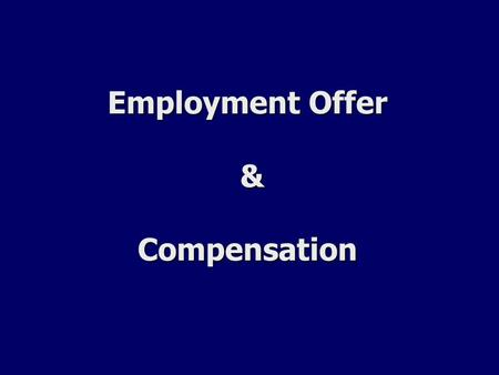 Employment Offer & Compensation. STCF CARE ministry 2009 Employment Offer Does the organization's business or activity match your own interests and beliefs?