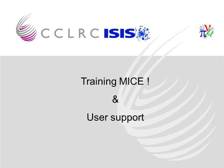 Training MICE ! & User support. Where to start? If you feel that you are incompetent - a good starting position? If you don't know if you are incompetent.