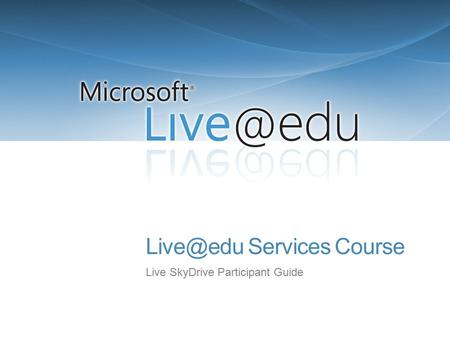 Services Course Live SkyDrive Participant Guide.