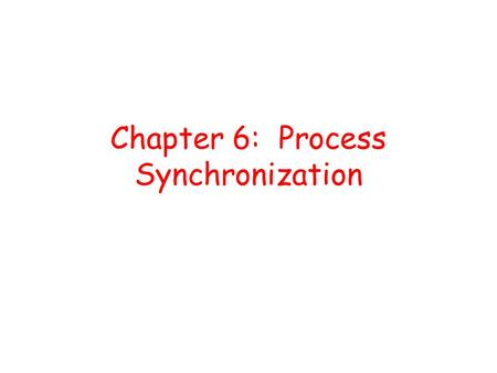 Chapter 6: Process Synchronization. Outline Background Critical-Section Problem Peterson's Solution Synchronization Hardware Semaphores Classic Problems.