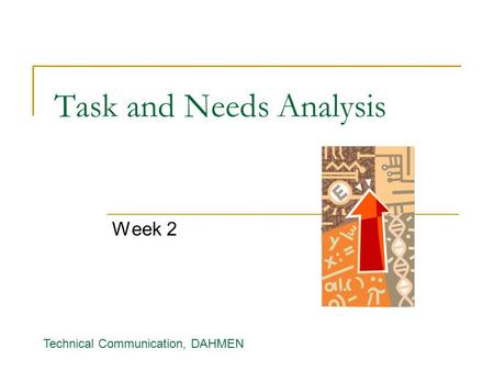 Task and Needs Analysis Week 2 Technical Communication, DAHMEN.