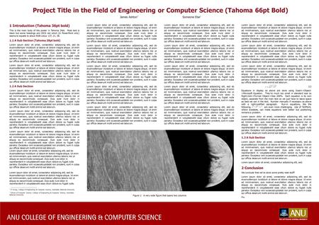 Project Title in the Field of Engineering or Computer Science (Tahoma 66pt Bold) James Ashton * Someone Else † 1 Introduction (Tahoma 36pt bold) This is.