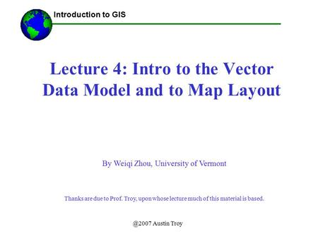 Lecture 4: Intro to the Vector Data Model and to Map Layout