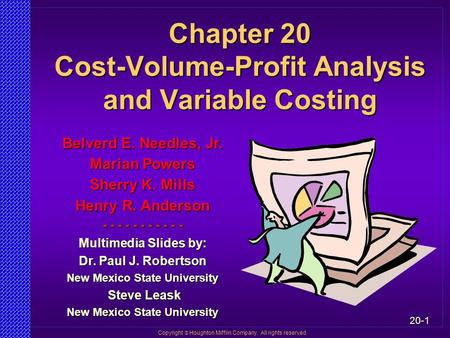 Chapter 20 Cost-Volume-Profit Analysis and Variable Costing