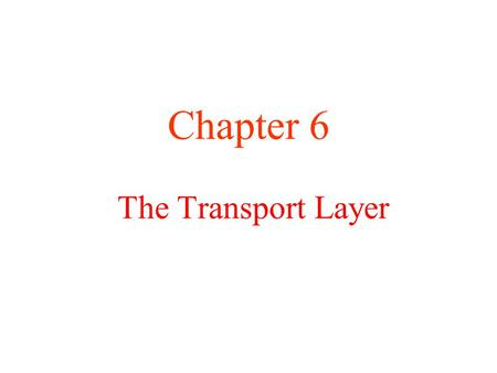 The Transport Layer Chapter 6. The TCP Segment Header TCP Header.