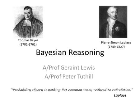 A/Prof Geraint Lewis A/Prof Peter Tuthill