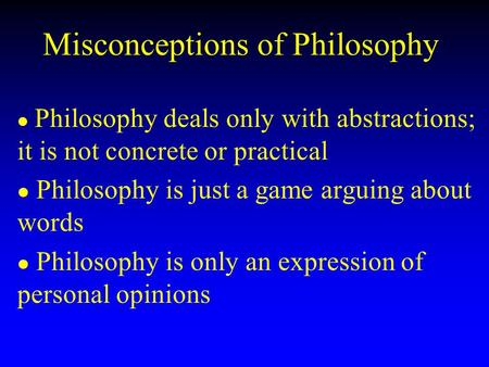 Misconceptions of Philosophy