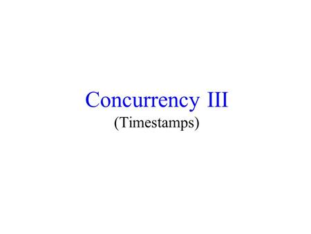 "Concurrency III (Timestamps). Schedulers A scheduler takes requests from transactions for reads and writes, and decides if it is ""OK"" to allow them to."