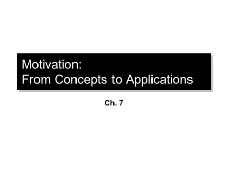 Motivation: From Concepts to Applications Ch. 7. What is MBO? Key Elements 1.Goal specificity 2.Participative decision making 3.An explicit time period.