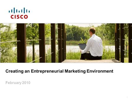 1 Creating an Entrepreneurial Marketing Environment February 2010.