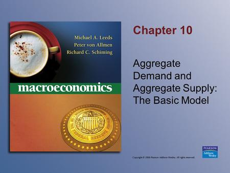 Chapter 10 Aggregate Demand and Aggregate Supply: The Basic Model.