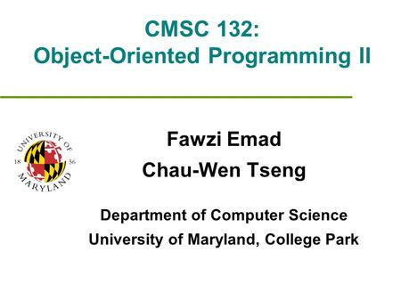 CMSC 132: Object-Oriented Programming II