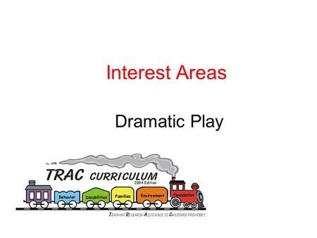Interest Areas Dramatic Play. Activity Video – The Creative Curriculum for Early Childhood.