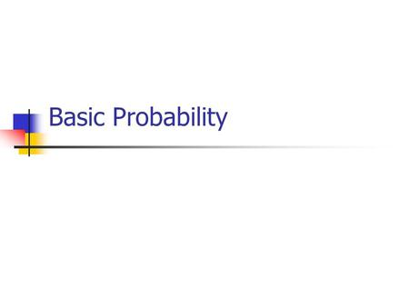 Basic Probability. Theoretical versus Empirical Theoretical probabilities are those that can be determined purely on formal or logical grounds, independent.