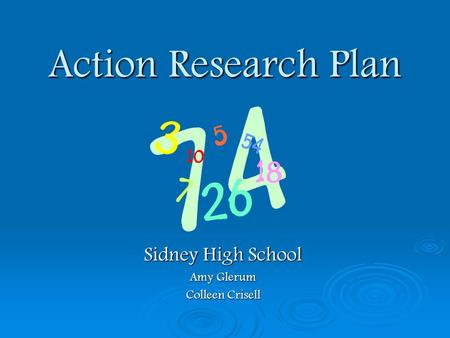 Action Research Plan Sidney High School Amy Glerum Colleen Crisell.