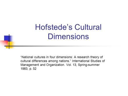 "Hofstede's Cultural Dimensions ""National cultures in four dimensions: A research theory of cultural differences among nations."" International Studies of."