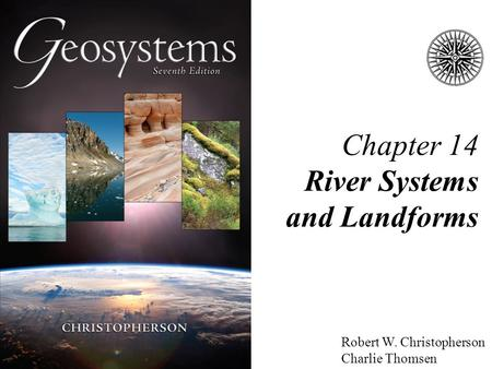 Chapter 14 River Systems and Landforms