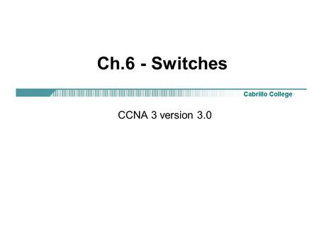 Ch.6 - Switches CCNA 3 version 3.0.