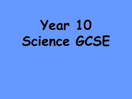 Year 10 Science GCSE. Which Course Does My Child Follow? Triple Science 'Double' Science 'Single' Science.