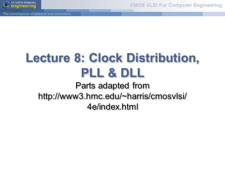 Lecture 8: Clock Distribution, PLL & DLL