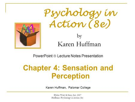 Chapter 4: Sensation and Perception