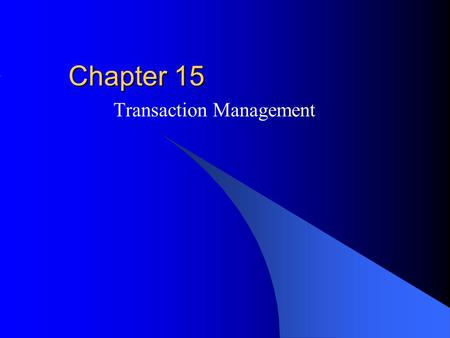 Chapter 15 Transaction Management. McGraw-Hill/Irwin © 2004 The McGraw-Hill Companies, Inc. All rights reserved. Outline Transaction basics Concurrency.
