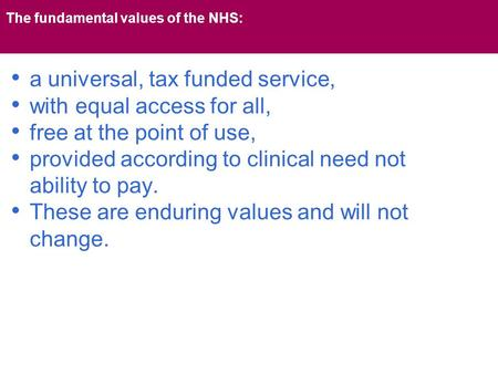 The fundamental values of the NHS: