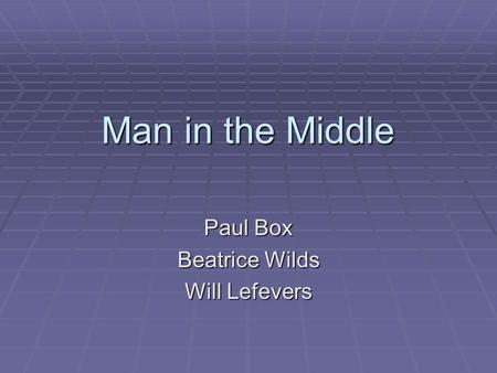 Man in the Middle Paul Box Beatrice Wilds Will Lefevers.