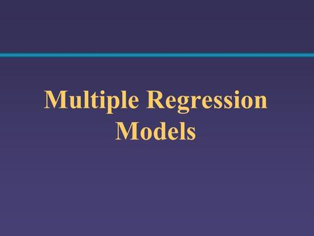 Multiple Regression Models. The Multiple Regression Model The relationship between one dependent & two or more independent variables is a linear function.