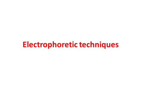 Electrophoretic techniques. Introduction: _The term electrophoresis describe the migration of a charged particle under the influence of an electric field.