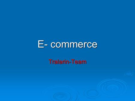 E- commerce Tralarin-Team. EDI EDI Electronic Data Interchange EDI can be formally defined as 'The transfer of structured data, by agreed message standards,