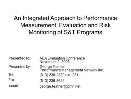 Presented to: AEA Evaluation Conference November 2, 2006 Presented by: