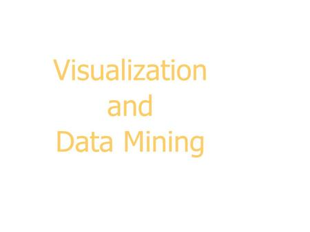 Visualization and Data Mining. 2 Outline  Graphical excellence and lie factor  Representing data in 1,2, and 3-D  Representing data in 4+ dimensions.
