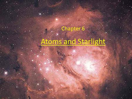 Chapter 6 Atoms and Starlight.