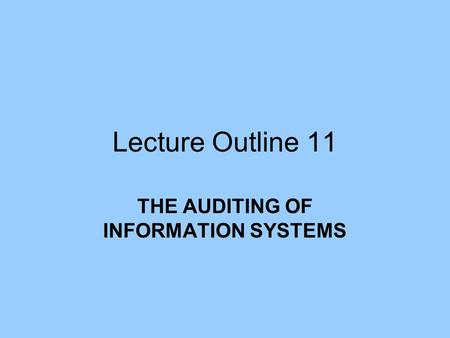 THE AUDITING OF INFORMATION SYSTEMS
