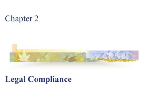 Chapter 2 Legal Compliance. The Employment Relationship Employer-employee Independent Contractor Temporary Employee.