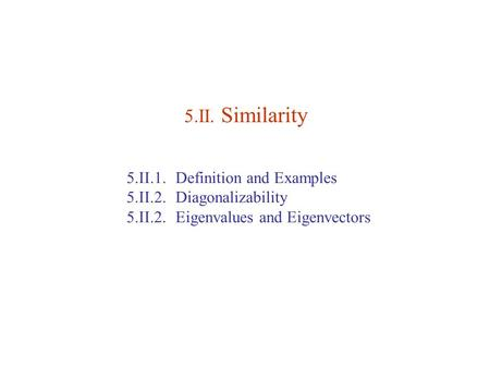 5.II. Similarity 5.II.1. Definition and Examples