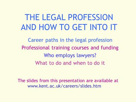 THE LEGAL PROFESSION AND HOW TO GET INTO IT