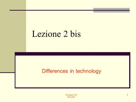 Differences in technology