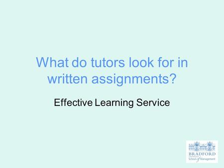 What do tutors look for in written assignments? Effective Learning Service.