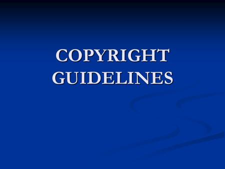 COPYRIGHT GUIDELINES. WHAT IS PROTECTED BY COPYRIGHT? Original works of authorship Original works of authorship Books Books Magazine & newspaper articles.