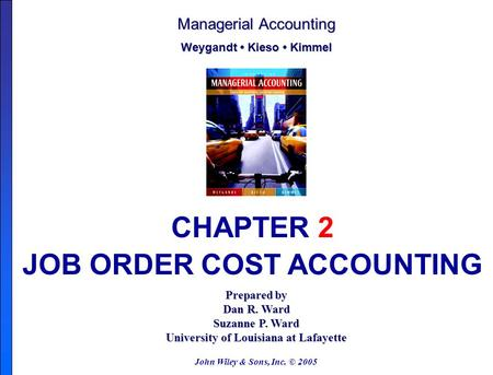 JOB ORDER COST ACCOUNTING University of Louisiana at Lafayette