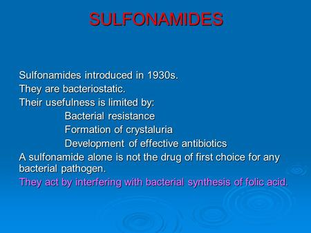 SULFONAMIDES Sulfonamides introduced in 1930s.