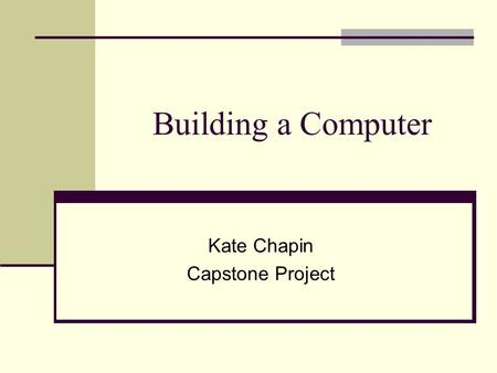 Building a Computer Kate Chapin Capstone Project.
