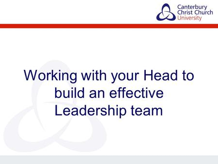 Working with your Head to build an effective Leadership team.