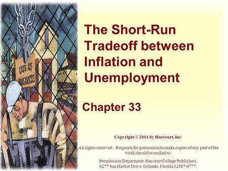 The Short-Run Tradeoff between Inflation and Unemployment Chapter 33 Copyright © 2001 by Harcourt, Inc. All rights reserved. Requests for permission to.